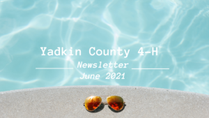 Cover photo for Yadkin County 4-H June Newsletter Is In!