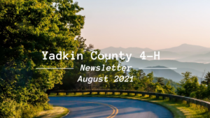 Cover photo for Yadkin County 4-H August Newsletter Is Here!